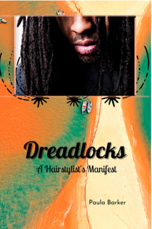 Dreadlocks, A Hairstylist's Manifest Is Now In Paperback!